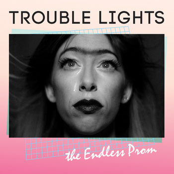 the Endless Prom by Trouble Lights
